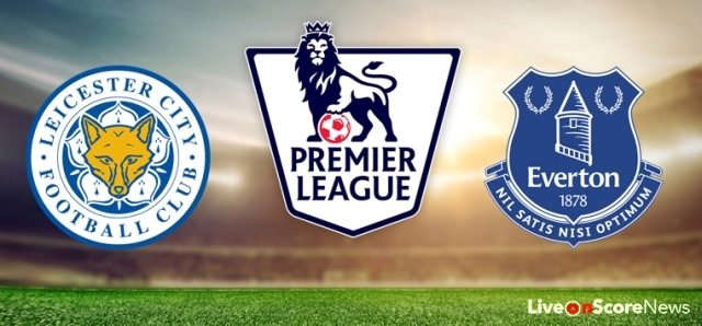 Leicester City vs Everton Preview and Prediction