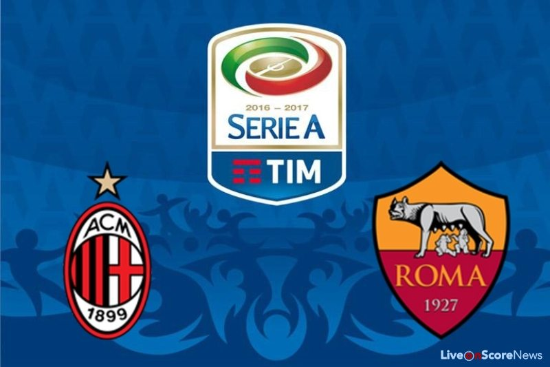 AC Milan vs Roma Preview and Prediction Live stream Serie Tim A 2017