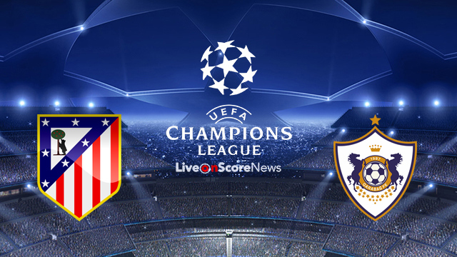 Atletico Madrid vs Qarabag FK Preview and Prediction Live stream UCL  2017-2018