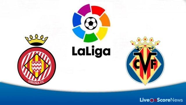 Girona vs Villarreal Preview and Prediction Live Stream LaLiga Santander 2017-2018