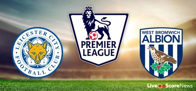 Leicester City vs West Bromwich Albion Preview and Prediction Live stream Premier League 2017-2018