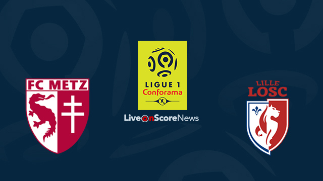 metz vs lille preview and prediction live stream france ligue 1 2017 2018. Black Bedroom Furniture Sets. Home Design Ideas
