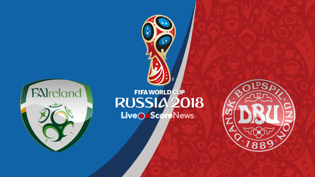 Ireland vs Denmark Preview and Prediction Live Stream World Cup Qualification 2018