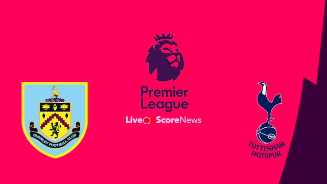 Burnley vs Tottenham Hotspur Preview and Prediction Live ...