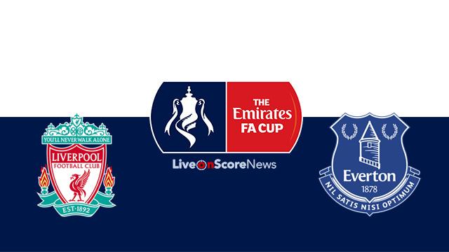 Liverpool Vs Everton Preview And Prediction Live Stream Fa Cup 2018 Liveonscore Com