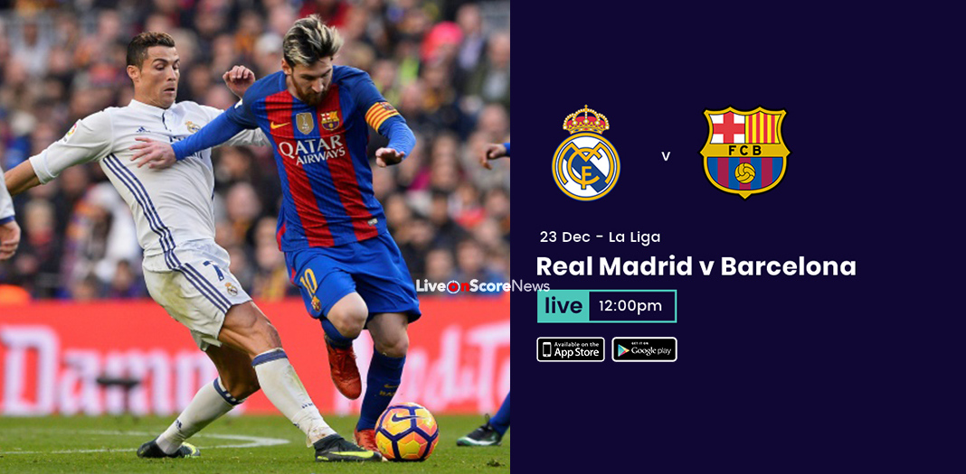 how to watch el clasico 2017 on tv stream real madrid vs