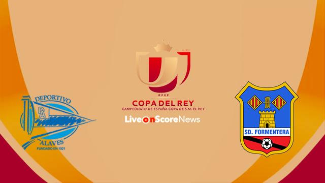 Alaves vs Formentera Preview and Prediction Live Stream Copa del Rey 2018