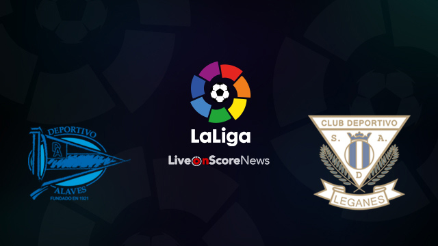 Alaves vs Leganes Preview and Prediction Live Stream LaLiga Santander 2018