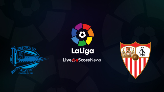 Alaves vs Sevilla Preview and Prediction Live Stream LaLiga Santander 2018