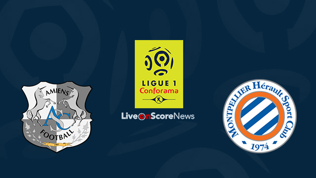 Amiens vs Montpellier Preview and Prediction Live Stream France Ligue 1 2018