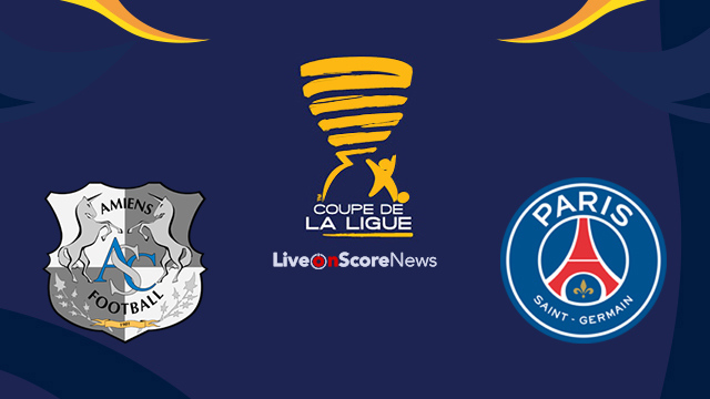 Amiens vs Paris SG Preview and Prediction Live Stream France League Cup 2017
