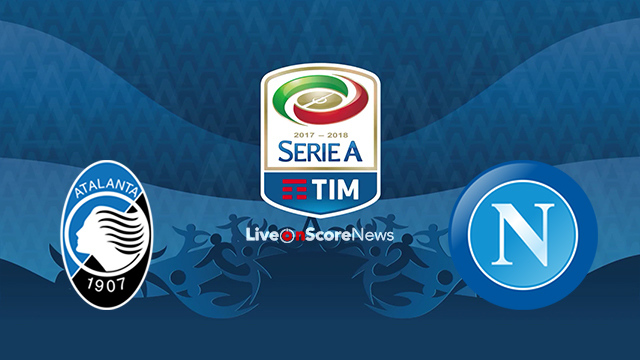 Atalanta vs SSC Napoli Preview and Prediction Live stream Serie Tim A 2018