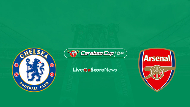 Chelsea vs Arsenal Preview and Prediction Live stream Carabao Cup 2018
