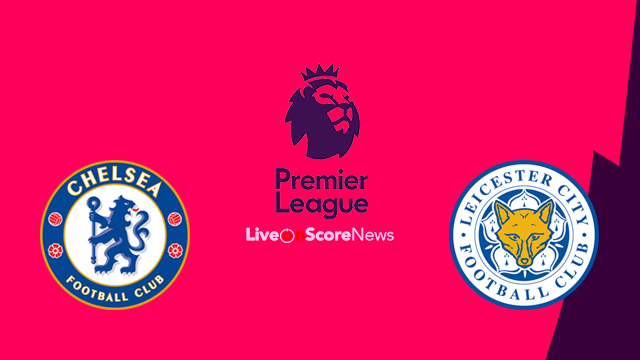 Chelsea vs Leicester City Preview and Prediction Live stream Premier League 2018