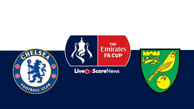 Chelsea vs Norwich City Preview and Prediction Live stream FA CUP 2018