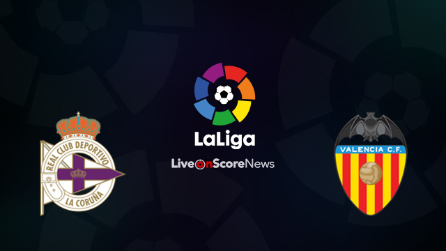 Deportivo La Coruna vs Valencia Preview and Prediction Live Stream LaLiga Santander 2018