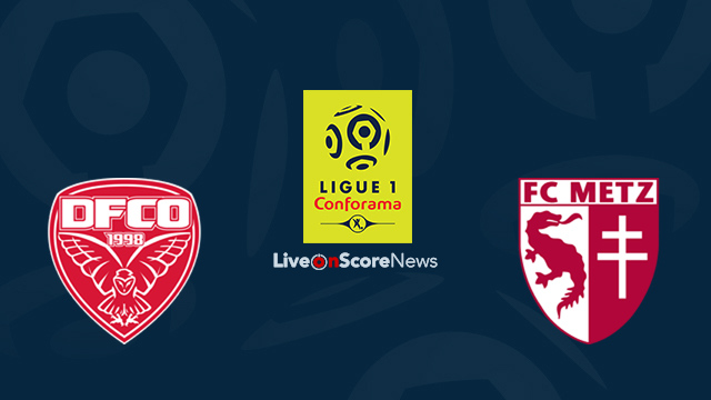 Dijon vs Metz Preview and Prediction Live Stream France Ligue 1 2018