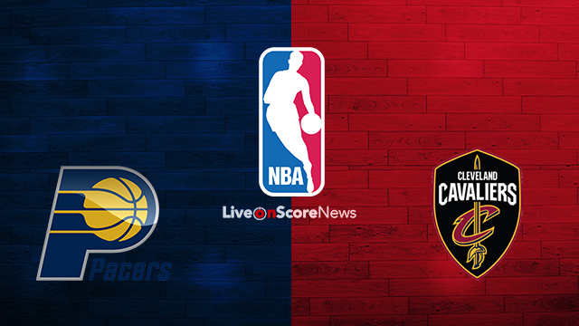 Indiana Pacers vs Cleveland Cavaliers Preview and Prediction Live stream NBA 2018