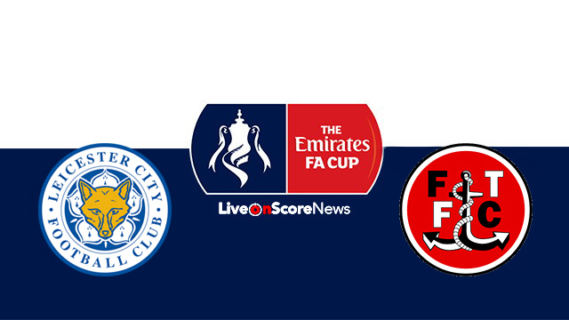 Leicester City vs Fleetwood Town Preview and Prediction Live stream FA CUP 2018