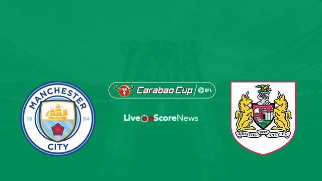 Manchester City vs Bristol City Preview and Prediction Live stream Carabao Cup 2018