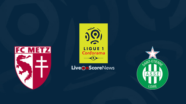 Metz vs Saint-Etienne Preview and Prediction Live Stream France Ligue 1 2018