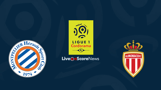 Montpellier vs Monaco Preview and Prediction Live Stream France Ligue 1 2018