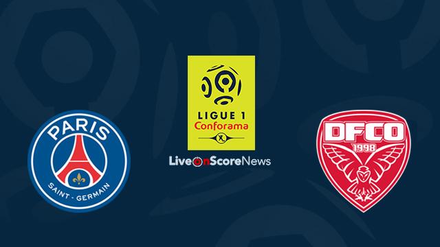 Paris Saint Germain vs Dijon Preview and Prediction Live Stream France Ligue 1 2018