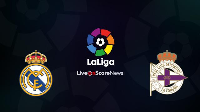 Real Madrid vs Deportivo La Coruna Preview and Prediction Live Stream LaLiga Santander 2018