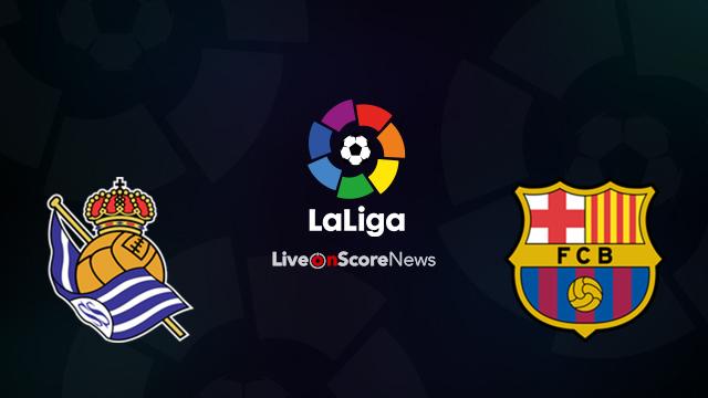 Real Sociedad vs Barcelona Preview and Prediction Live Stream LaLiga Santander 2018