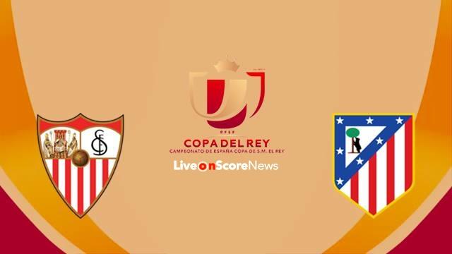 Sevilla vs Atletico Madrid Preview and Prediction Live Stream Copa del Rey  2017-2018
