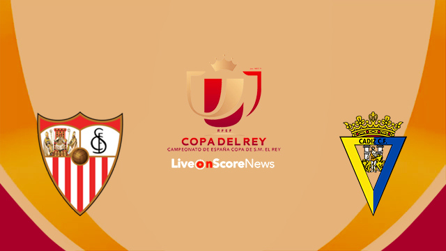 Sevilla vs Cadiz CF Preview and Prediction Live Stream Copa del Rey 2018
