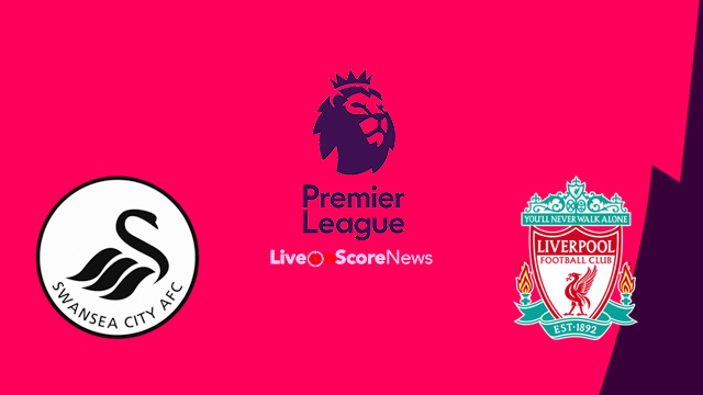 Swansea City vs Liverpool Preview and Prediction Live stream Premier League 2018
