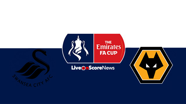 Swansea City vs Wolverhampton Wanderers Preview and Prediction Live stream FA CUP 2018