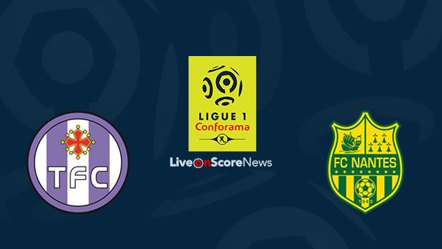 Toulouse vs Nantes Preview and Prediction Live Stream France Ligue 1 2018