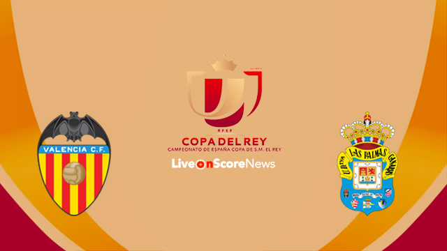Valencia vs Las Palmas Preview and Prediction Live Stream Copa del Rey 2018