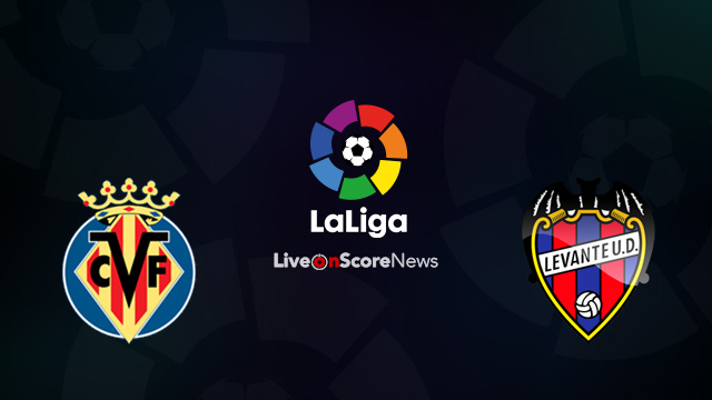 Villarreal vs Levante Preview and Prediction Live Stream LaLiga Santander 2018