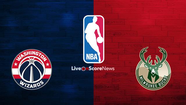 Washington Wizards vs Milwaukee Bucks Preview and Prediction Live stream NBA 2018