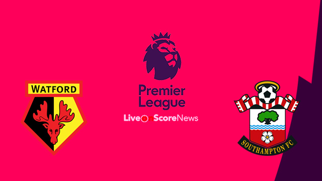 Watford vs Southampton Preview and Prediction Live stream Premier League 2018
