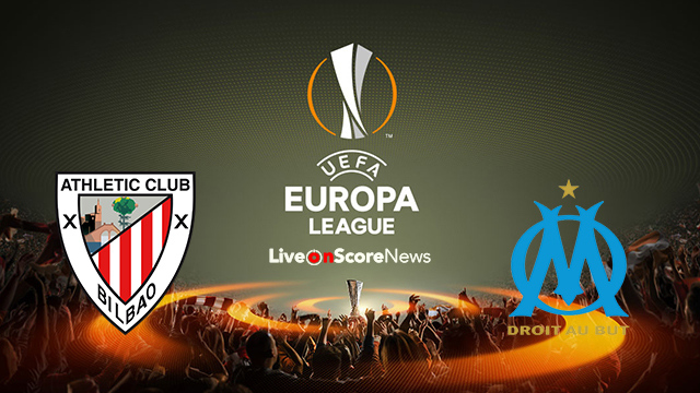 Ath Bilbao vs Marseille Preview and Prediction Live stream UEL 2018
