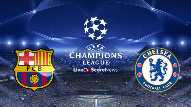 Barcelona vs Chelsea Preview and Prediction Live stream UCL 2018