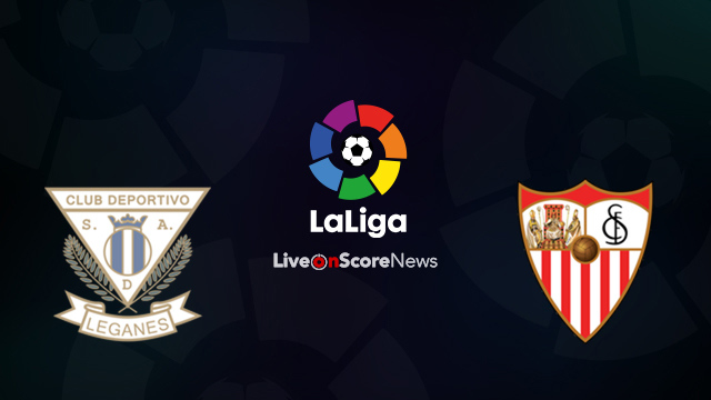 Leganes vs Sevilla Preview and Prediction Live Stream LaLiga Santander 2018