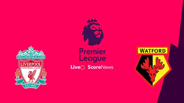 Liverpool vs Watford Preview and Prediction Live stream Premier League 2018