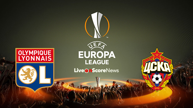 Lyon vs CSKA Moscow Preview and Prediction Live stream UEL 2018