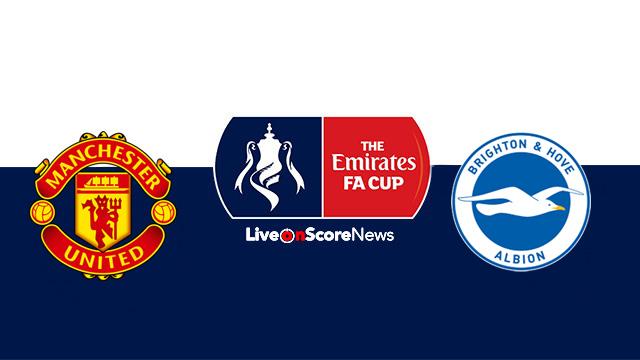 Manchester United vs Brighton Preview and Prediction Live stream FA CUP 2018