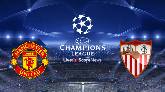 Manchester United vs Sevilla Preview and Prediction Live stream UCL 2018