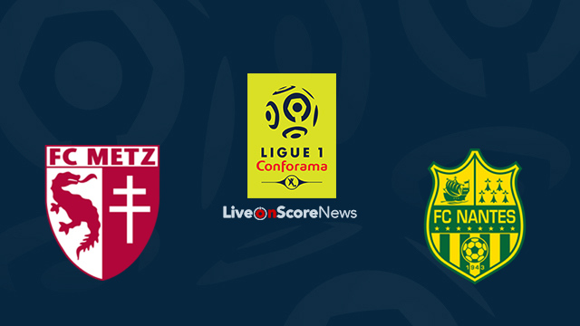 Metz vs Nantes Preview and Prediction Live Stream France Ligue 1 2018
