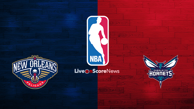 New Orleans Pelicans vs Charlotte Hornets Preview and Prediction Live stream NBA 2018