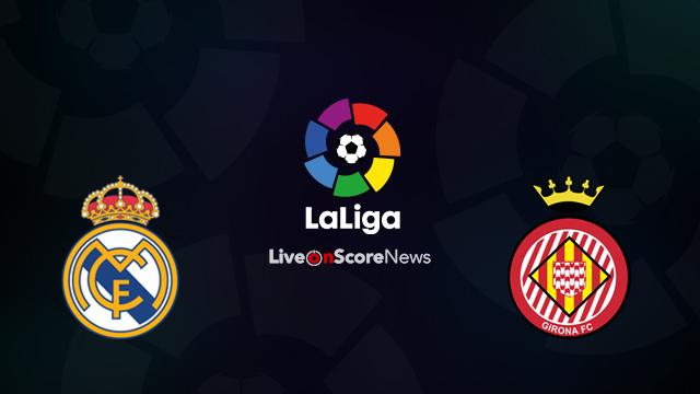Real Madrid vs Girona Preview and Prediction Live Stream LaLiga Santander 2018