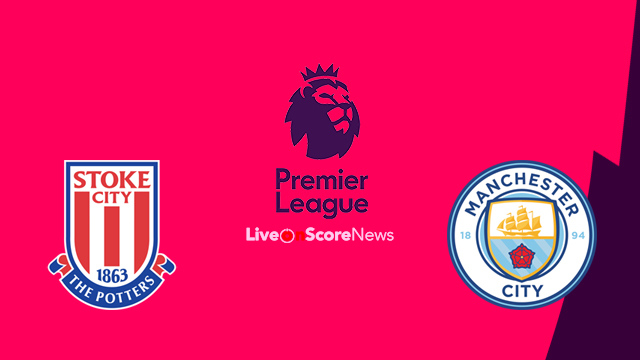 Stoke City vs Manchester City Preview and Prediction Live stream Premier League 2018