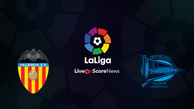Valencia vs Alaves Preview and Prediction Live Stream LaLiga Santander 2018